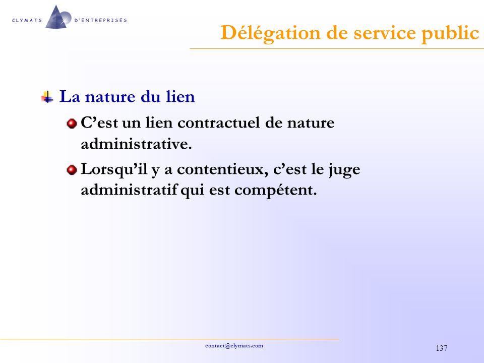 contact@clymats.com 137 Délégation de service public La nature du lien Cest un lien contractuel de nature administrative.