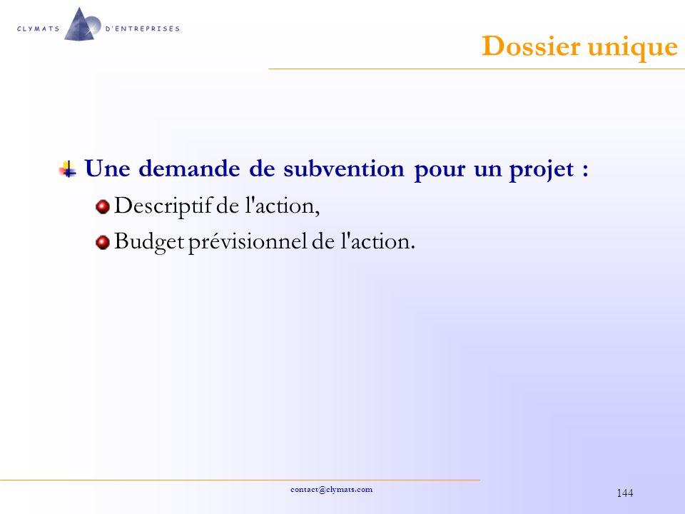 contact@clymats.com 144 Dossier unique Une demande de subvention pour un projet : Descriptif de l action, Budget prévisionnel de l action.