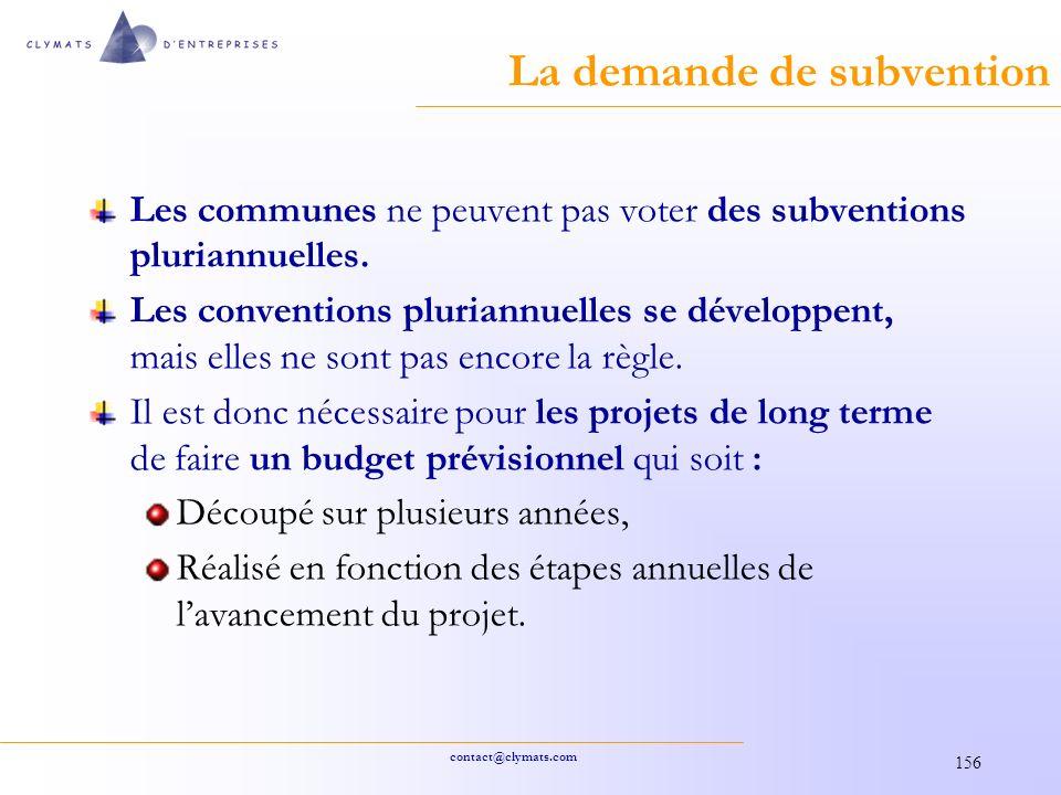contact@clymats.com 156 La demande de subvention Les communes ne peuvent pas voter des subventions pluriannuelles.