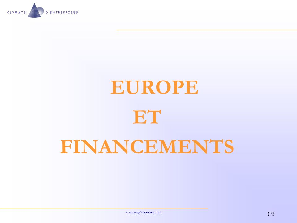 contact@clymats.com 173 EUROPE ET FINANCEMENTS