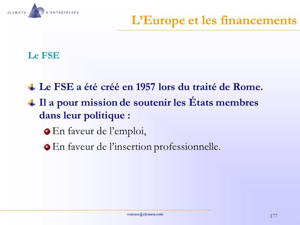 contact@clymats.com 177 LEurope et les financements Le FSE Le FSE a été créé en 1957 lors du traité de Rome.