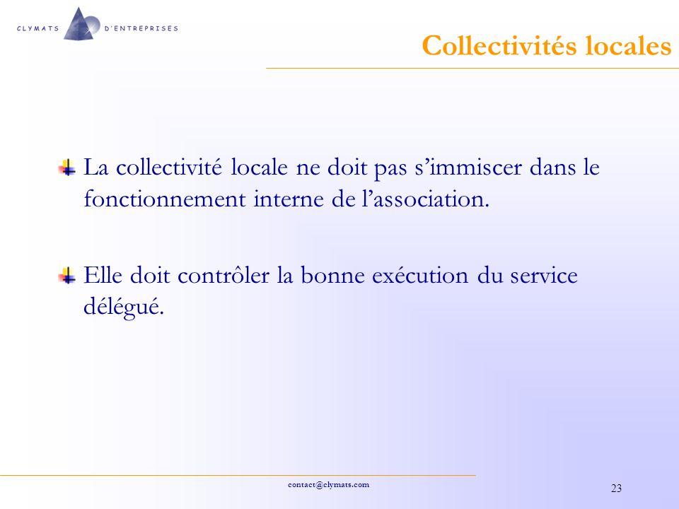 contact@clymats.com 23 Collectivités locales La collectivité locale ne doit pas simmiscer dans le fonctionnement interne de lassociation.