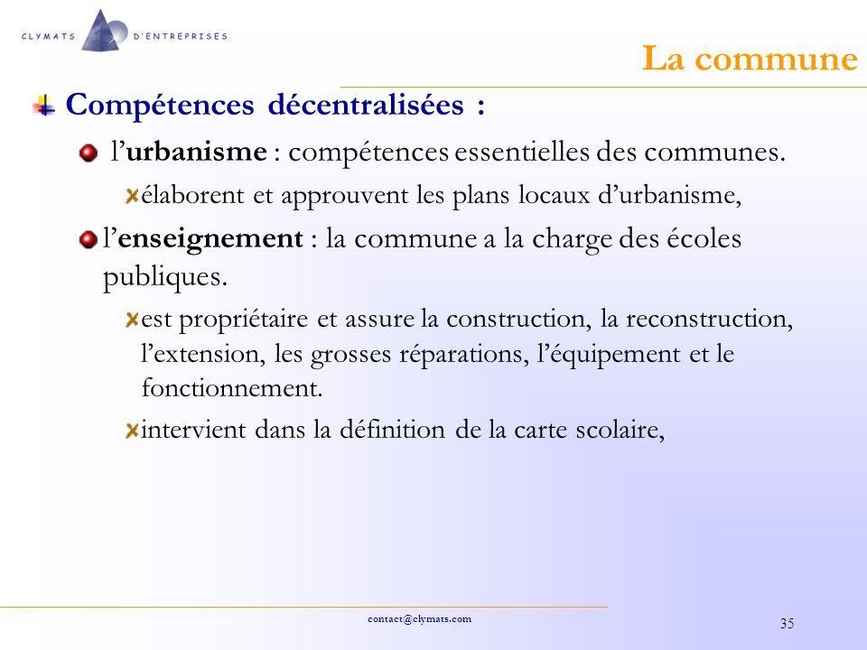 contact@clymats.com 35 La commune Compétences décentralisées : lurbanisme : compétences essentielles des communes.