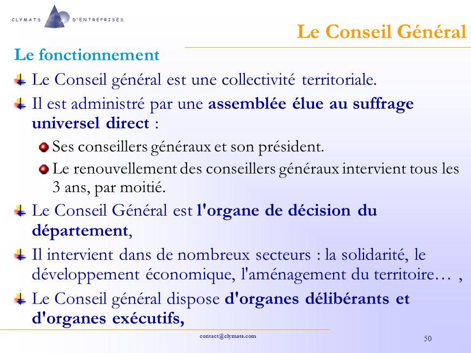 contact@clymats.com 50 Le Conseil Général Le fonctionnement Le Conseil général est une collectivité territoriale.