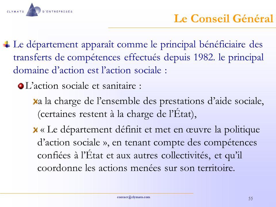 contact@clymats.com 55 Le Conseil Général Le département apparaît comme le principal bénéficiaire des transferts de compétences effectués depuis 1982.