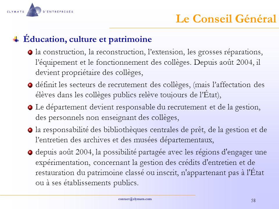 contact@clymats.com 58 Le Conseil Général Éducation, culture et patrimoine la construction, la reconstruction, lextension, les grosses réparations, léquipement et le fonctionnement des collèges.