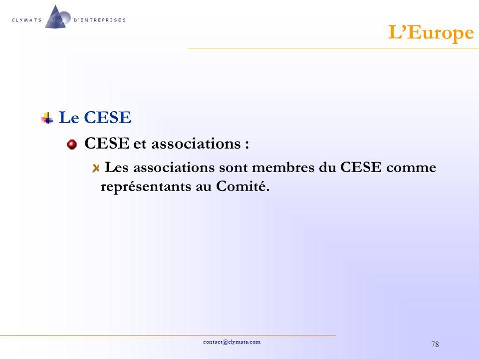 contact@clymats.com 78 LEurope Le CESE CESE et associations : Les associations sont membres du CESE comme représentants au Comité.