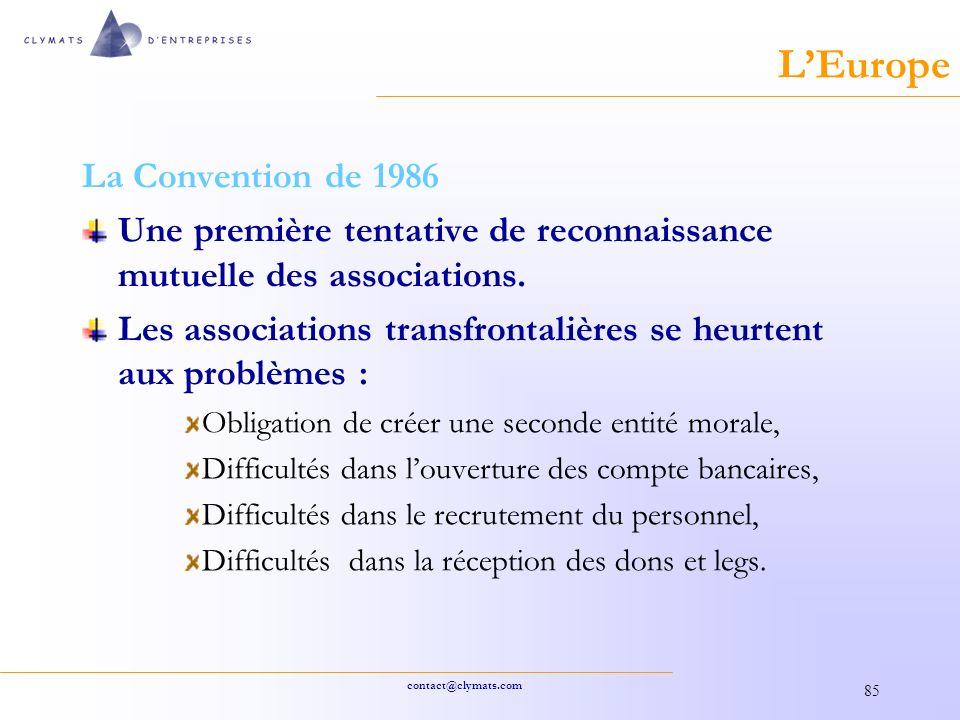 contact@clymats.com 85 LEurope La Convention de 1986 Une première tentative de reconnaissance mutuelle des associations.