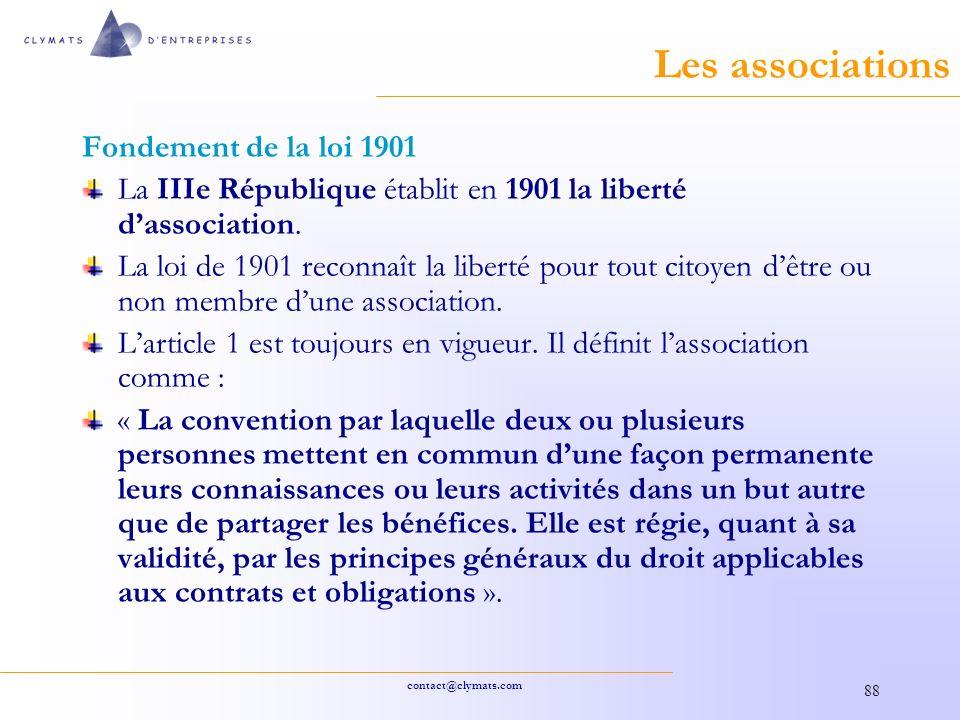 contact@clymats.com 88 Les associations Fondement de la loi 1901 La IIIe République établit en 1901 la liberté dassociation.