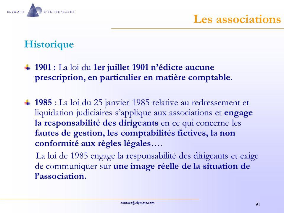 contact@clymats.com 91 Les associations Historique 1901 : La loi du 1er juillet 1901 nédicte aucune prescription, en particulier en matière comptable.