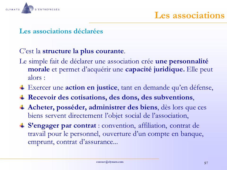 contact@clymats.com 97 Les associations Les associations déclarées Cest la structure la plus courante.