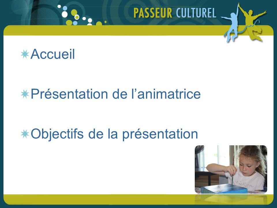 Accueil Présentation de lanimatrice Objectifs de la présentation