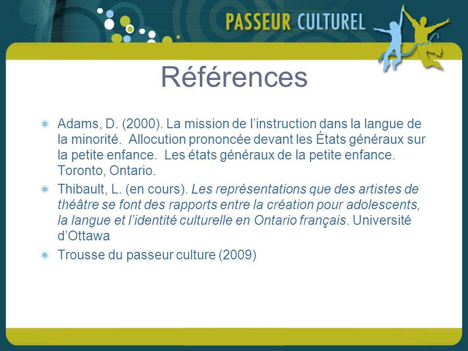 Références Adams, D. (2000). La mission de linstruction dans la langue de la minorité.
