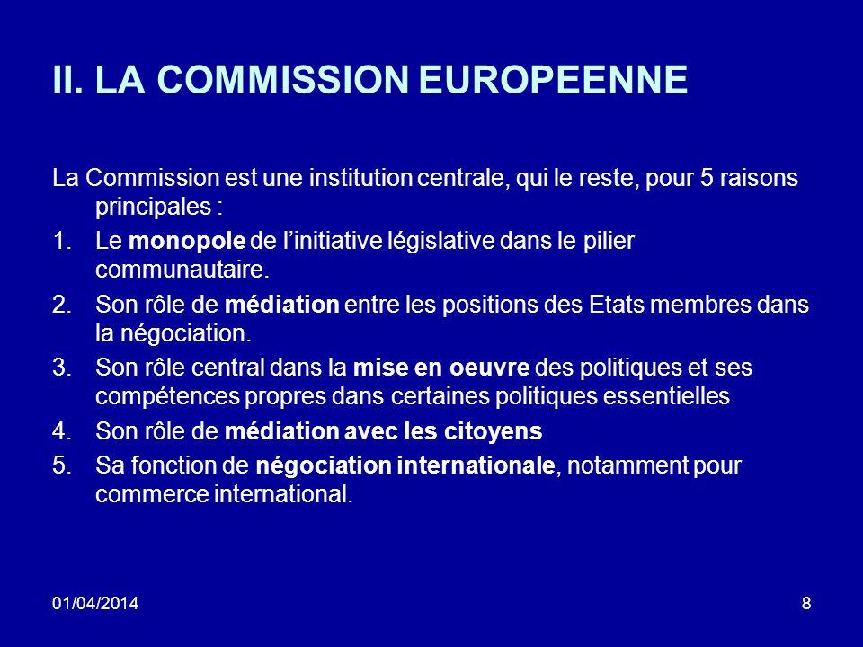 01/04/20149 Il y a un certain rapport entre la complexité des tâches de la Commission, la complexité de la structure institutionnelle de lUE et la complexité de la Commission elle-même.