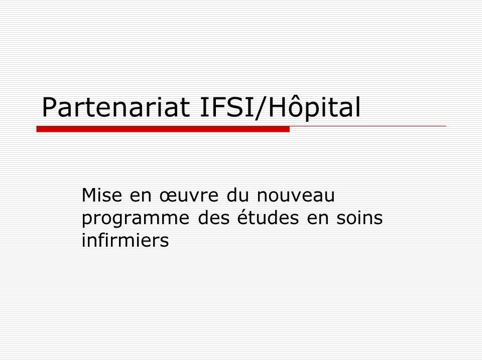 Partenariat IFSI/Hôpital Mise en œuvre du nouveau programme des études en soins infirmiers