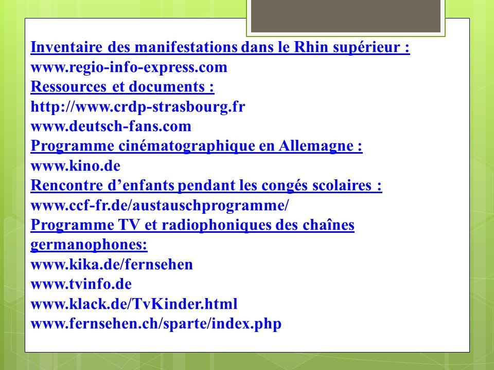 Inventaire des manifestations dans le Rhin supérieur : www.regio-info-express.com Ressources et documents : http://www.crdp-strasbourg.fr www.deutsch-
