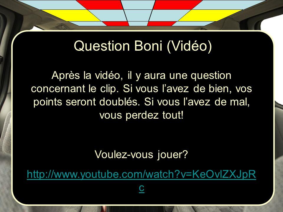 Question Boni (Vidéo) Après la vidéo, il y aura une question concernant le clip. Si vous lavez de bien, vos points seront doublés. Si vous lavez de ma