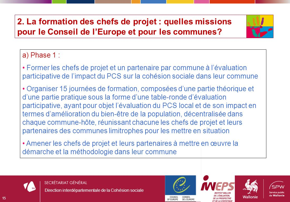 2. La formation des chefs de projet : quelles missions pour le Conseil de lEurope et pour les communes? 15 Direction interdépartementale de la Cohésio