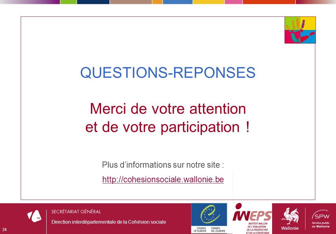 QUESTIONS-REPONSES Merci de votre attention et de votre participation .