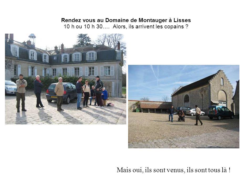 Rendez vous au Domaine de Montauger à Lisses 10 h ou 10 h 30…. Alors, ils arrivent les copains ? Mais oui, ils sont venus, ils sont tous là !