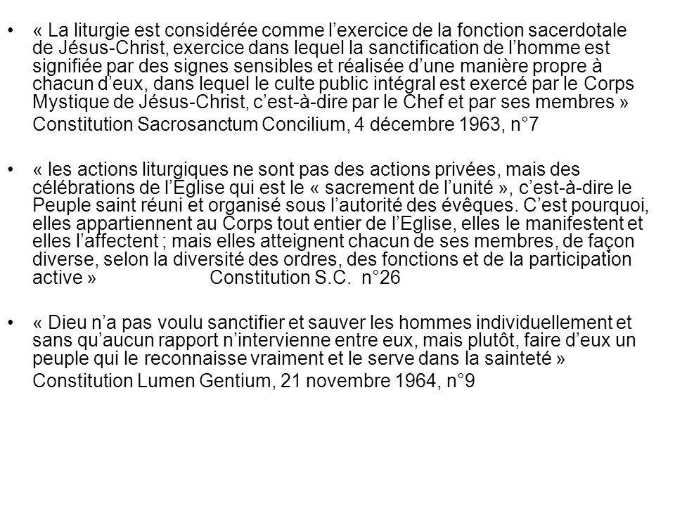 « La liturgie est considérée comme lexercice de la fonction sacerdotale de Jésus-Christ, exercice dans lequel la sanctification de lhomme est signifié