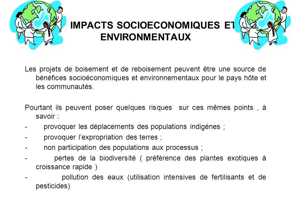 IMPACTS SOCIOECONOMIQUES ET ENVIRONMENTAUX Les projets de boisement et de reboisement peuvent être une source de bénéfices socioéconomiques et environ