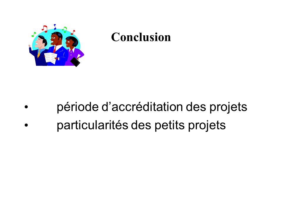 Conclusion période daccréditation des projets particularités des petits projets