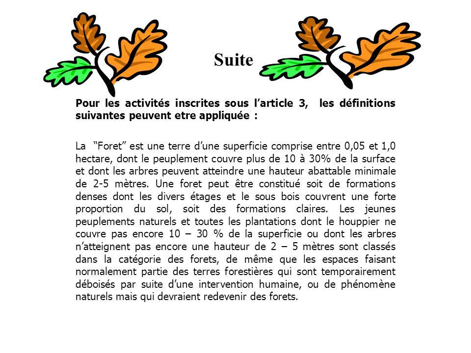 suite (b) boisement est la conversion anthropique directe en terres forestières de terres qui navaient pas porté de forets pendant au moins 50 ans par plantation, ensemencement et/ou promotion par lhomme dun ensemencement naturel.