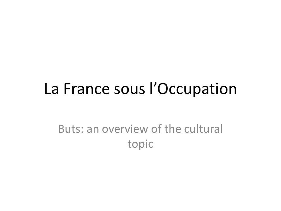 La France sous lOccupation Buts: an overview of the cultural topic
