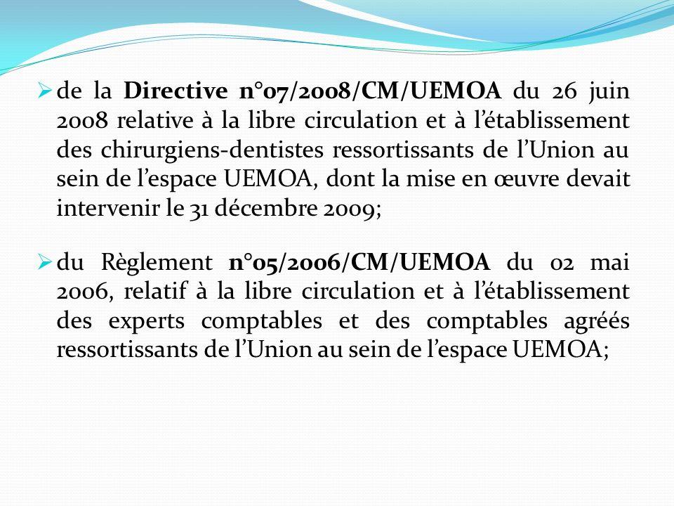 de la Directive n°07/2008/CM/UEMOA du 26 juin 2008 relative à la libre circulation et à létablissement des chirurgiens-dentistes ressortissants de lUn