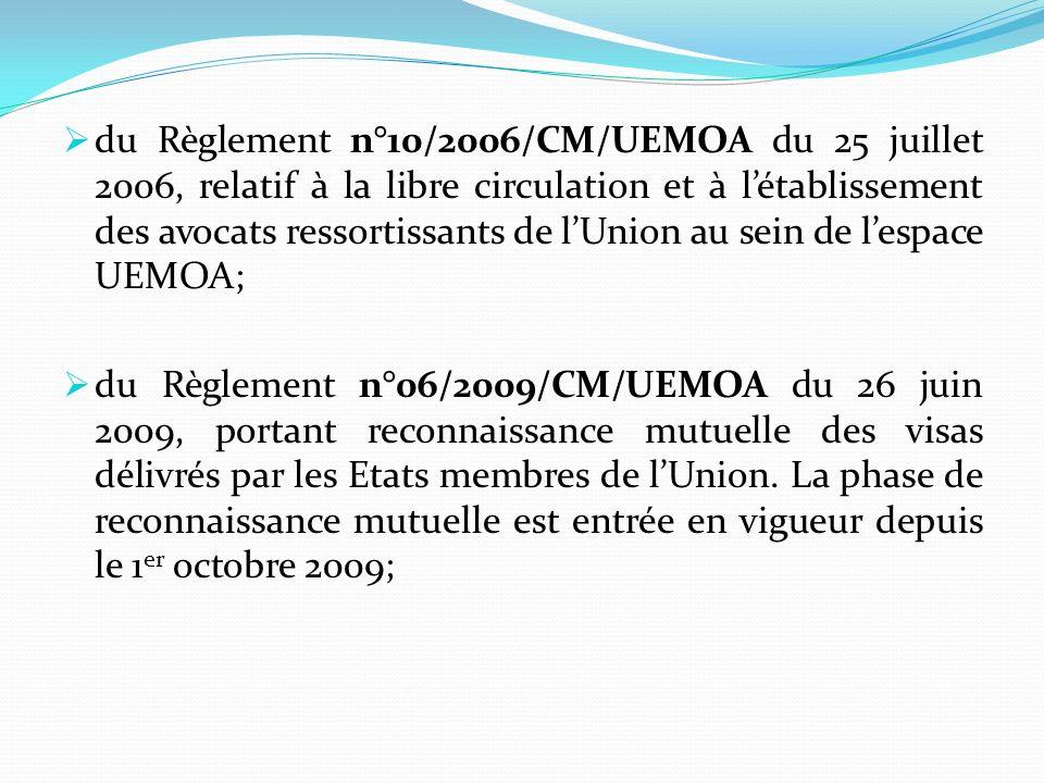 du Règlement n°10/2006/CM/UEMOA du 25 juillet 2006, relatif à la libre circulation et à létablissement des avocats ressortissants de lUnion au sein de