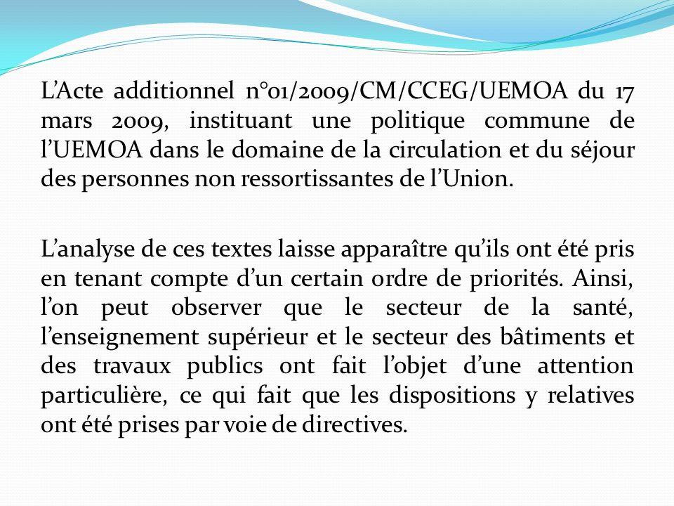 LActe additionnel n°01/2009/CM/CCEG/UEMOA du 17 mars 2009, instituant une politique commune de lUEMOA dans le domaine de la circulation et du séjour d