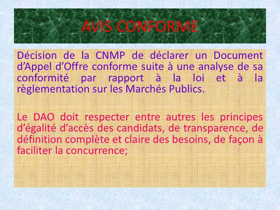 AVIS CONFORME Décision de la CNMP de déclarer un Document dAppel dOffre conforme suite à une analyse de sa conformité par rapport à la loi et à la règlementation sur les Marchés Publics.