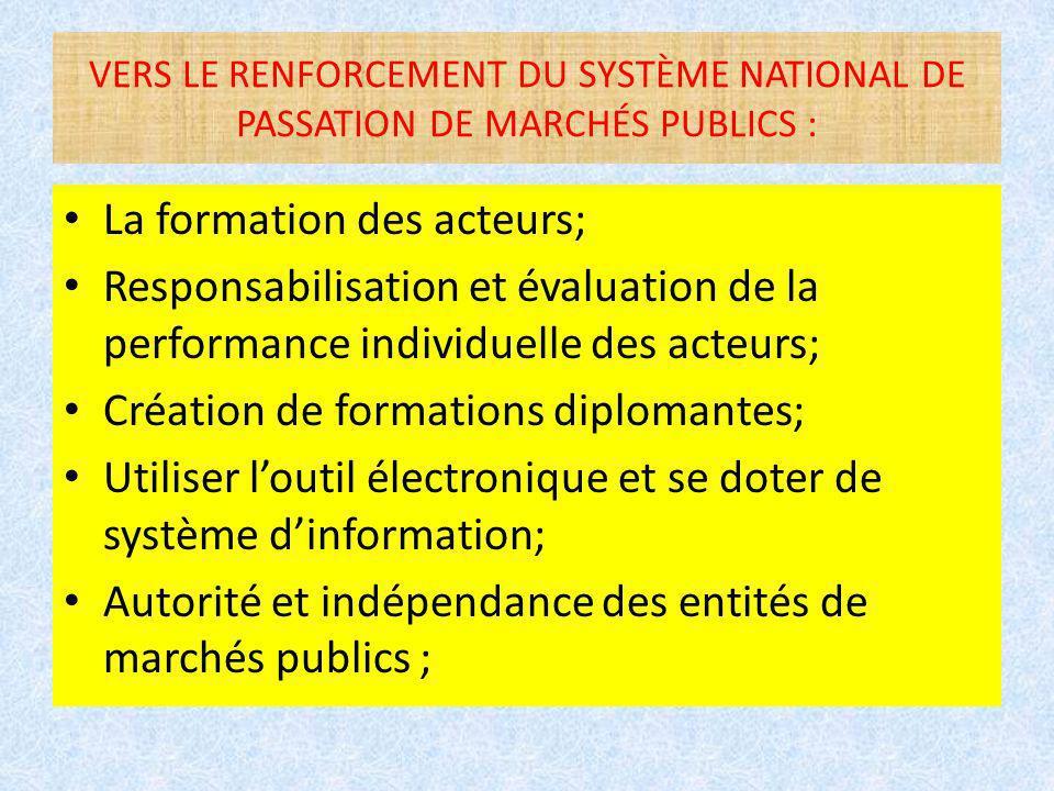 VERS LE RENFORCEMENT DU SYSTÈME NATIONAL DE PASSATION DE MARCHÉS PUBLICS : La formation des acteurs; Responsabilisation et évaluation de la performanc