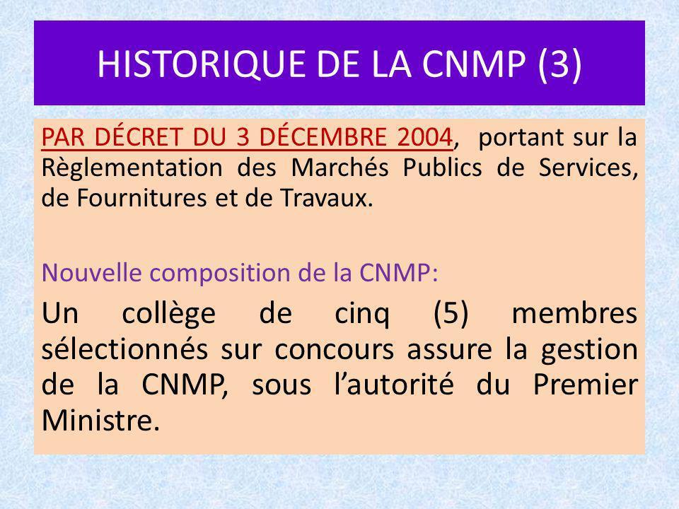 HISTORIQUE DE LA CNMP (4) La Loi du 10 juin 2009 fixant les Règles générales relatives aux marchés publics et aux conventions de concession douvrage de service public.