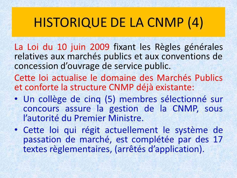 HISTORIQUE DE LA CNMP (4) La Loi du 10 juin 2009 fixant les Règles générales relatives aux marchés publics et aux conventions de concession douvrage d