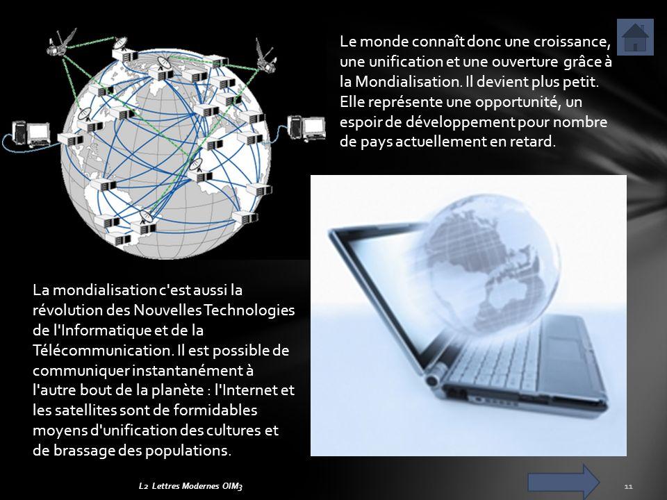 L2 Lettres Modernes OIM311 La mondialisation c'est aussi la révolution des Nouvelles Technologies de l'Informatique et de la Télécommunication. Il est