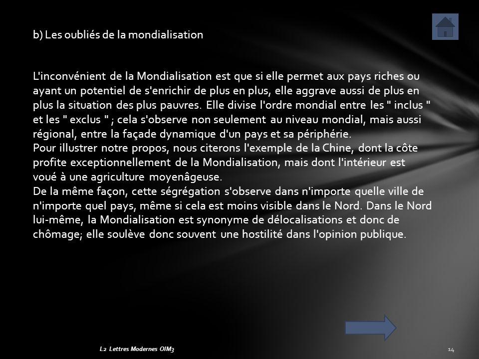 L2 Lettres Modernes OIM3 L'inconvénient de la Mondialisation est que si elle permet aux pays riches ou ayant un potentiel de s'enrichir de plus en plu