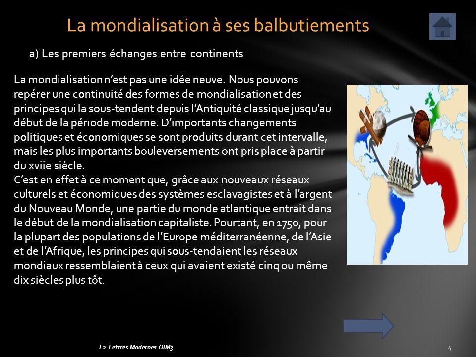 L2 Lettres Modernes OIM315 La mondialisation et la croissance se traduisent par des inégalités croissantes : cest ce qua conclu lOIT (Organisation internationale du travail), dans un document de synthèse publié au printemps lors de la Conférence mondiale du travail.