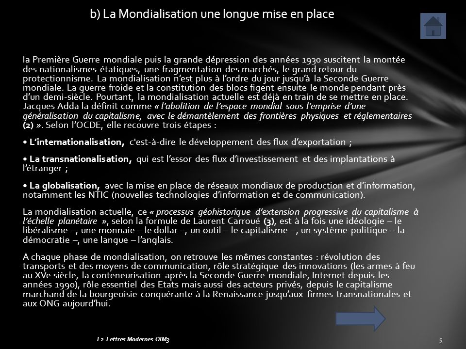 L2 Lettres Modernes OIM3 la Première Guerre mondiale puis la grande dépression des années 1930 suscitent la montée des nationalismes étatiques, une fragmentation des marchés, le grand retour du protectionnisme.