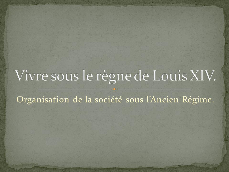 Organisation de la société sous lAncien Régime.
