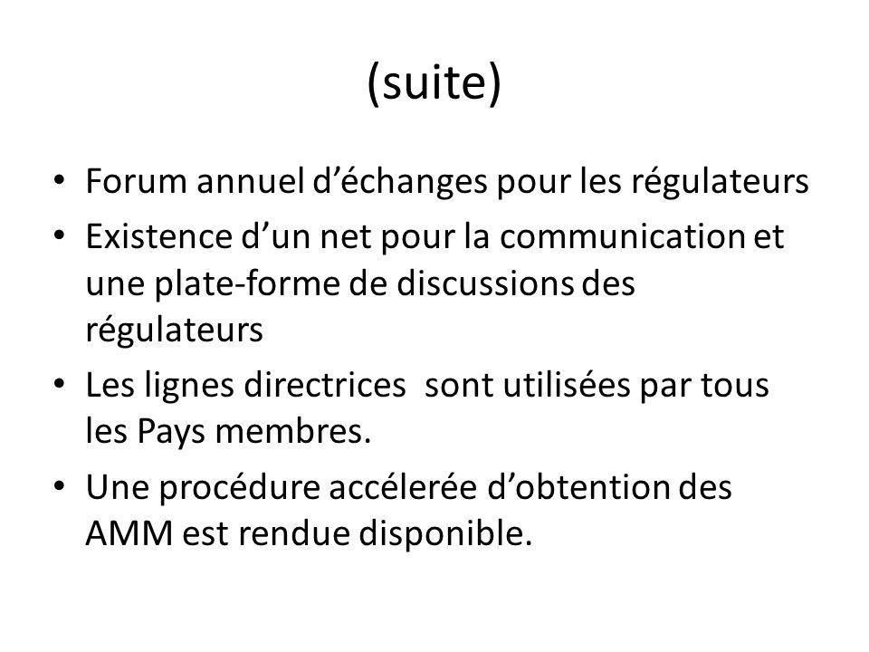 (suite) Forum annuel déchanges pour les régulateurs Existence dun net pour la communication et une plate-forme de discussions des régulateurs Les lignes directrices sont utilisées par tous les Pays membres.