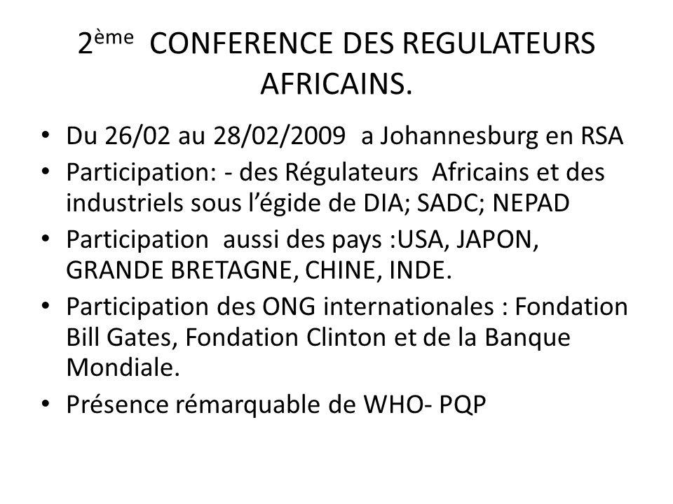 2 ème CONFERENCE DES REGULATEURS AFRICAINS. Du 26/02 au 28/02/2009 a Johannesburg en RSA Participation: - des Régulateurs Africains et des industriels