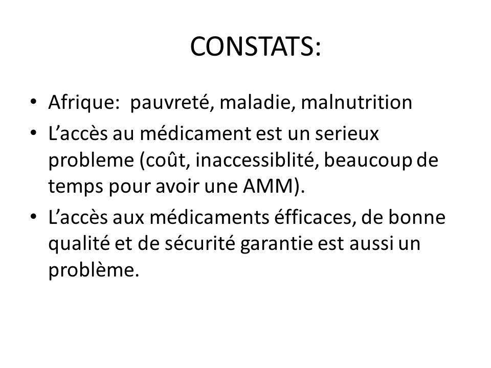 QUELQUES RESOLUTIONS : Choix du générique, comme médicament à faible coût pour les populations dAfrique.
