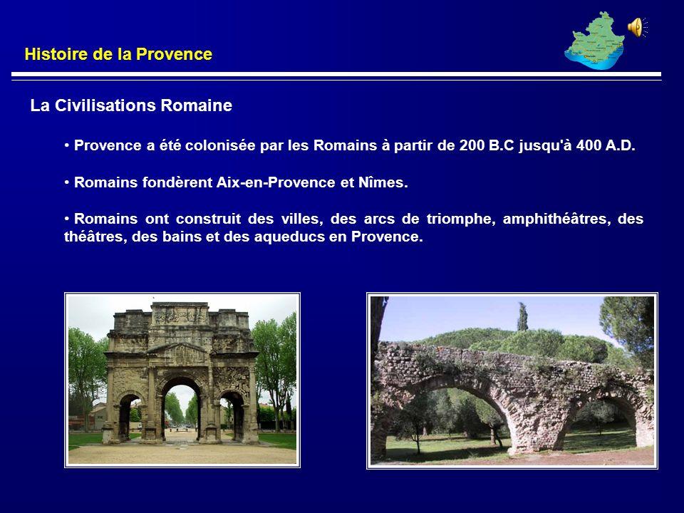 La Provence a une longue histoire d'occupation humaine. Les plus anciens restes ruines humains en Provence sont de 30.000 B.C. lorsque l'Europe était