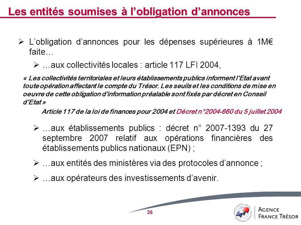 36 Les entités soumises à lobligation dannonces Lobligation dannonces pour les dépenses supérieures à 1M faite… …aux collectivités locales : article 1