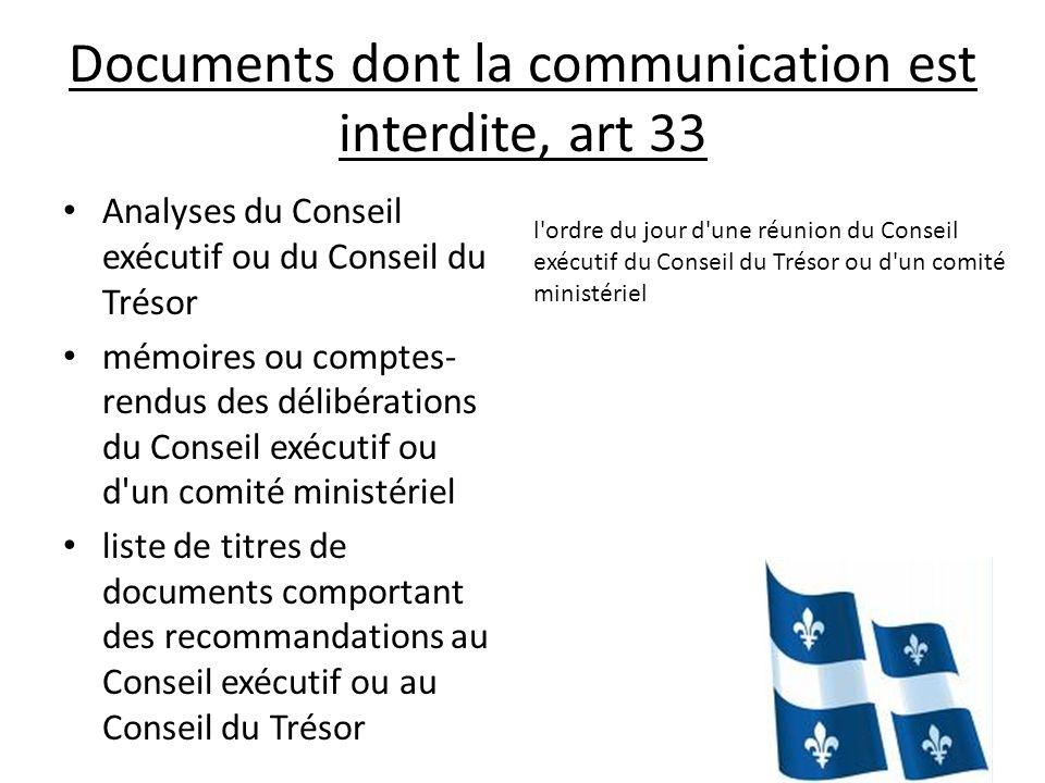 Documents dont la communication est interdite, art 33 Analyses du Conseil exécutif ou du Conseil du Trésor mémoires ou comptes- rendus des délibératio