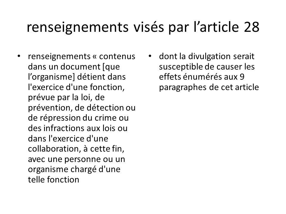 renseignements visés par larticle 28 renseignements « contenus dans un document [que lorganisme] détient dans l'exercice d'une fonction, prévue par la