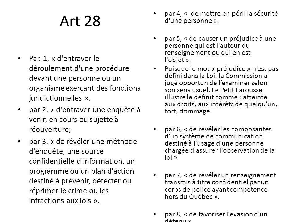 Art 28 Par. 1, « d'entraver le déroulement d'une procédure devant une personne ou un organisme exerçant des fonctions juridictionnelles ». par 2, « d'