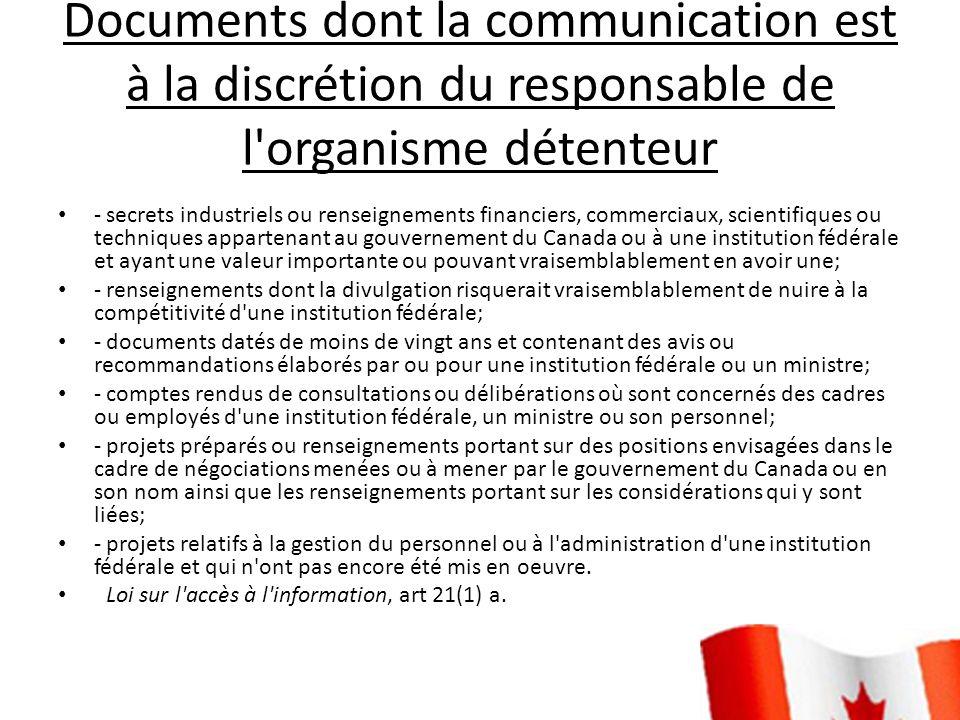 Documents dont la communication est à la discrétion du responsable de l'organisme détenteur -secrets industriels ou renseignements financiers, commerc